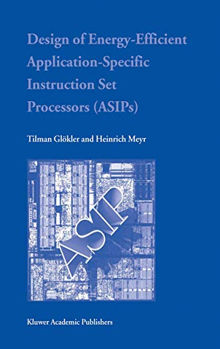 Design Of Energy Efficient Application Specific Instruction Set Processors (Hb)