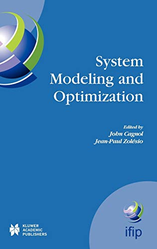 9781402077609: System Modeling and Optimization: Proceedings of the 21st IFIP TC7 Conference held in July 21st - 25th, 2003, Sophia Antipolis, France (IFIP Advances in Information and Communication Technology)