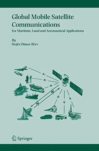 Global Mobile Satellite Communications: For Maritime, Land and Aeronautical Applications (Hardback)...