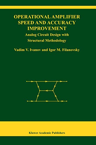 9781402077722: Operational Amplifier Speed and Accuracy Improvement: Analog Circuit Design with Structural Methodology (The Springer International Series in Engineering and Computer Science)