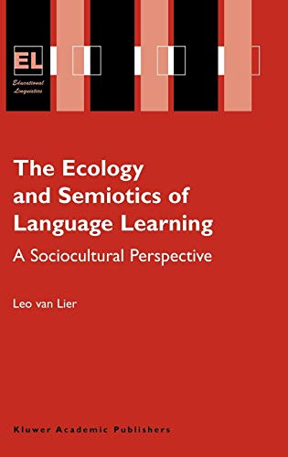 9781402079047: The Ecology and Semiotics of Language Learning: A Sociocultural Perspective (Educational Linguistics)