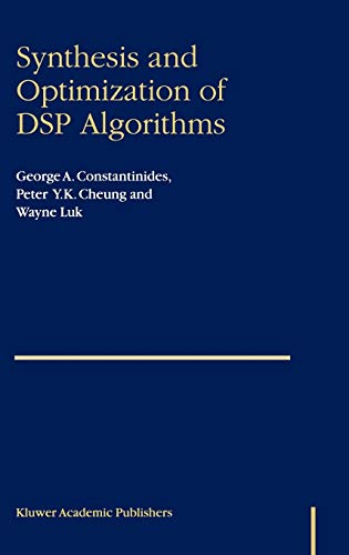 9781402079306: Synthesis and Optimization of DSP Algorithms (Fundamental Theories of Physics)