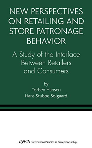 New Perspectives on Retailing and Store Patronage Behavior. A Study of the Interface Between Reta...