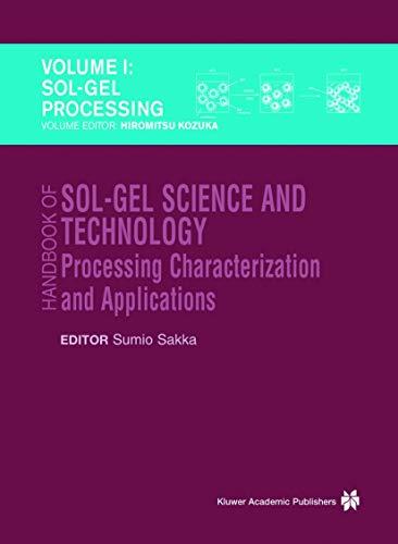 Handbook of Sol-Gel Science and Technology: Processing,: Editor-S. Sakka