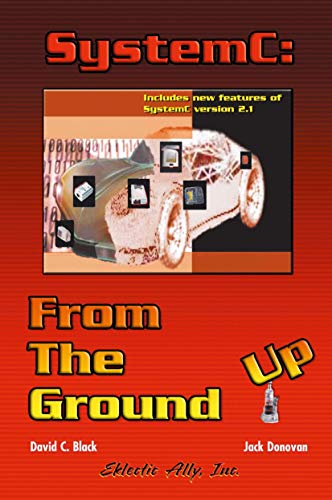 9781402079887: SystemC: From the Ground Up (The Kluwer International Series in Engineering & Computer Science)