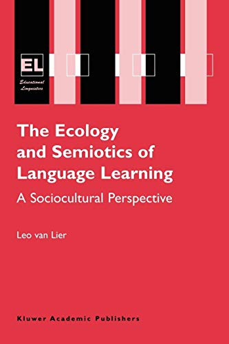 9781402079931: The Ecology and Semiotics of Language Learning: A Sociocultural Perspective (Educational Linguistics)