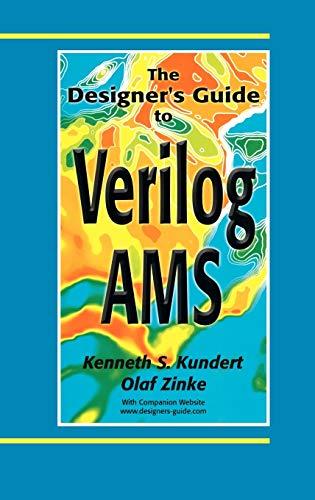 The Designer s Guide to Verilog-AMS (Hardback): Kenneth S. Kundert,