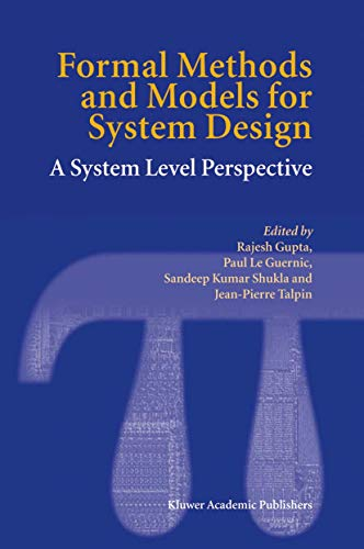 Formal Methods And Models For System Design: A System Level Perspective (The Kluwer International ...