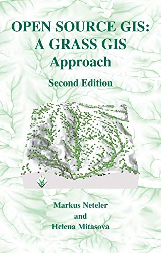 9781402080647: Open Source GIS: A GRASS GIS Approach (The Springer International Series in Engineering and Computer Science)