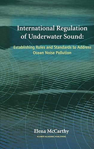 9781402080777: International Regulation Of Underwater Sound: Establishing Rules And Standards To Address Ocean Noise Pollution