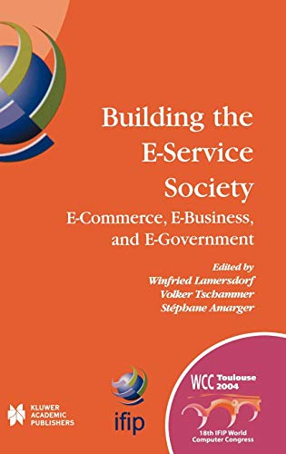 9781402081545: Building the E-Service Society: E-Commerce, E-Business, and E-Government (IFIP Advances in Information and Communication Technology)