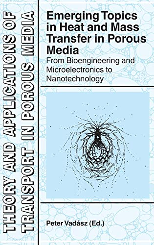 Emerging Topics in Heat and Mass Transfer in Porous Media: Peter Vadasz