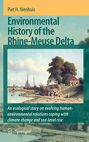 9781402082115: Environmental History of the Rhine-Meuse Delta: An ecological story on evolving human-environmental relations coping with climate change and sea-level rise