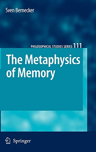 9781402082191: The Metaphysics of Memory (Philosophical Studies Series)