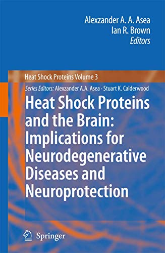 Heat Shock Proteins and the Brain: Alexzander A. A. Asea