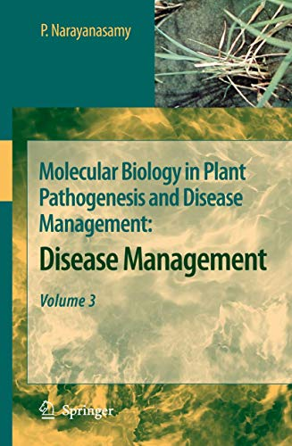 Molecular Biology in Plant Pathogenesis and Disease Management 3: P. Narayanasamy
