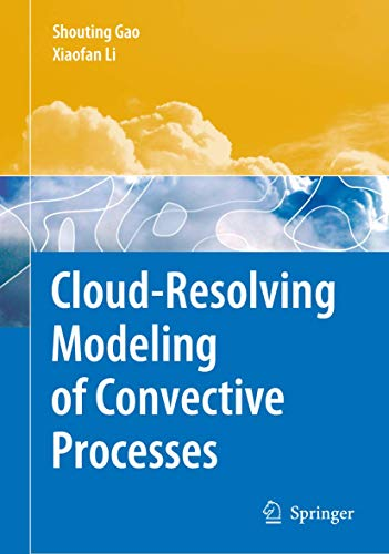 9781402082757: Cloud-Resolving Modeling of Convective Processes