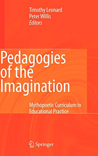 9781402082818: Pedagogies of the Imagination: Mythopoetic Curriculum in Educational Practice