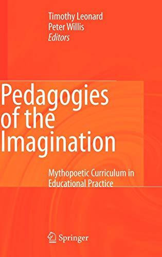 9781402082818: Pedagogies of the Imagination: Mythopoetic Curriculum in Educational Practice