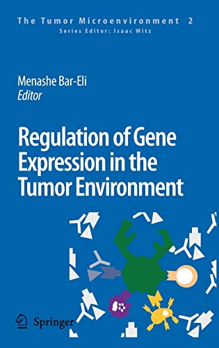 Regulation of Gene Expression in the Tumor Environment: Menashe Bar-Eli