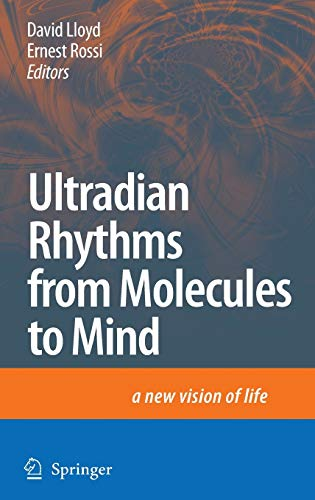 9781402083518: Ultradian Rhythms from Molecules to Mind: A New Vision of Life
