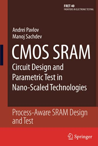 9781402083624: CMOS SRAM Circuit Design and Parametric Test in Nano-Scaled Technologies: Process-Aware SRAM Design and Test (Frontiers in Electronic Testing)