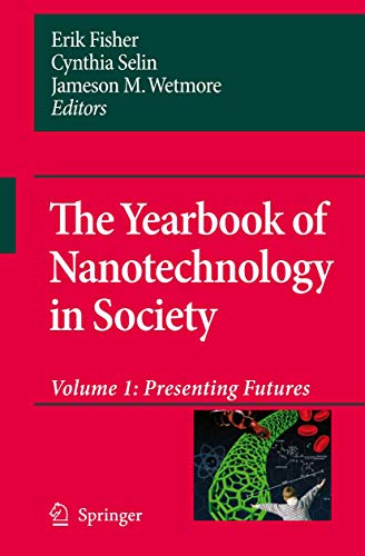 The Yearbook of Nanotechnology in Society Volume: 1: Erik Fisher