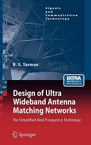 Design of Ultra Wideband Antenna Matching Networks: Binboga Siddik Yarman