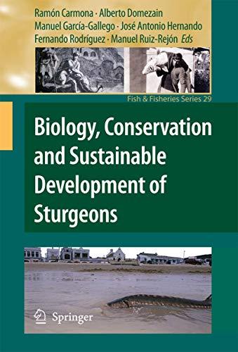 Biology, Conservation and Sustainable Development of Sturgeons: Ram�n Carmona