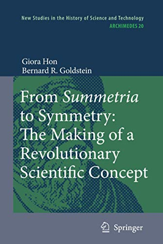 9781402084478: From Summetria to Symmetry: The Making of a Revolutionary Scientific Concept (Archimedes)