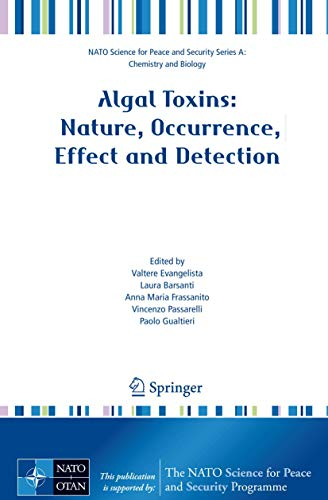 Algal Toxins: Nature, Occurrence, Effect and Detection: Editor-Valtere Evangelista; Editor-Laura
