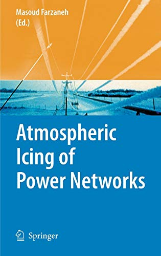 Atmospheric Icing of Power Networks: Masoud Farzaneh