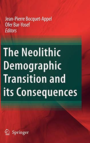 The Neolithic Demographic Transition and its Consequences: Jean-Pierre Bocquet-Appel