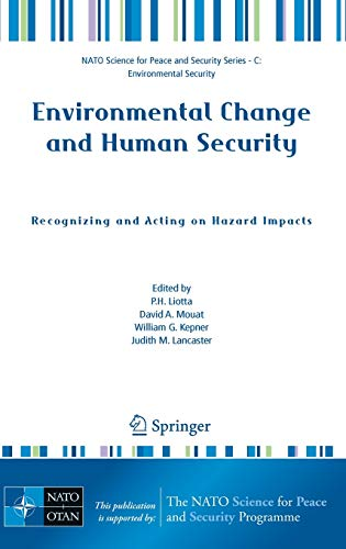 Environmental Change and Human Security: Recognizing and Acting on Hazard Impacts: W. G. Kepner