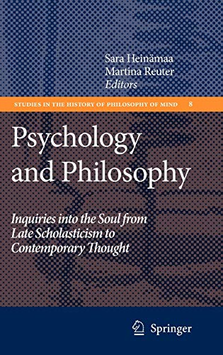 Psychology and Philosophy: Inquiries into the Soul from Late Scholasticism to Contemporary Thought ...