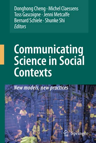 9781402085970: Communicating Science in Social Contexts: New models, new practices