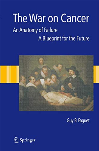 9781402086205: The War on Cancer: An Anatomy of Failure, A Blueprint for the Future