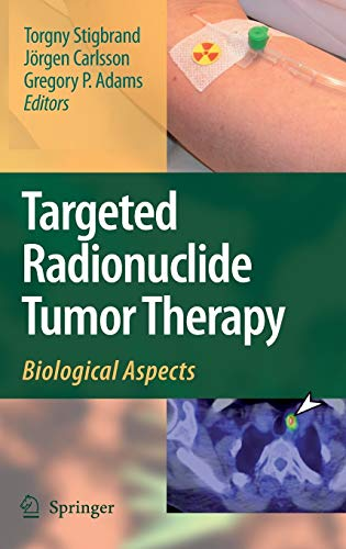 Targeted Radionuclide Tumor Therapy: Gregory P. Adams