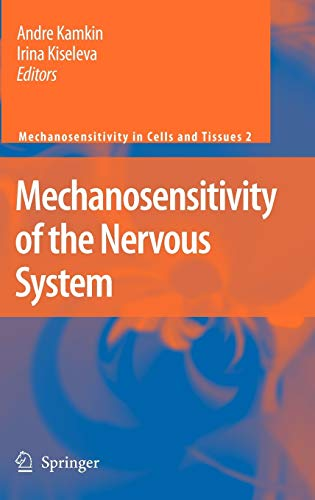 9781402087158: Mechanosensitivity of the Nervous System (Mechanosensitivity in Cells and Tissues)