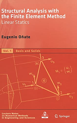 9781402087325: Structural Analysis with the Finite Element Method. Linear Statics: Volume 1: Basis and Solids (Lecture Notes on Numerical Methods in Engineering and Sciences) (v. 1)