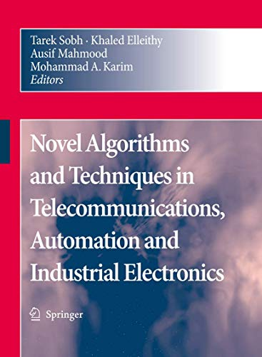 Novel Algorithms and Techniques in Telecommunications, Automation and Industrial Electronics: ...