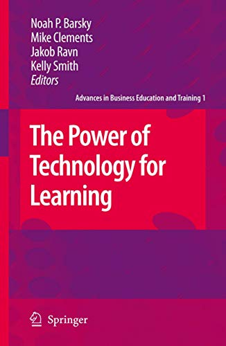 9781402087462: The Power of Technology for Learning (Advances in Business Education and Training)