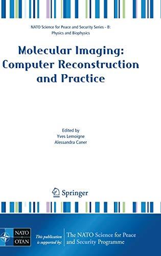 Molecular Imaging: Computer Reconstruction and Practice: Yves Lemoigne