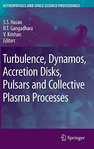 Turbulence, Dynamos, Accretion Disks, Pulsars and Collective Plasma Processes: First Kodai-Trieste ...
