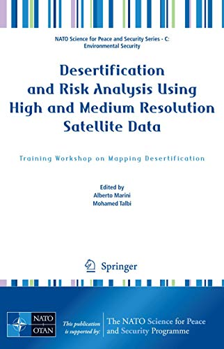 9781402089350: Desertification and Risk Analysis Using High and Medium Resolution Satellite Data: Training Workshop on Mapping Desertification (NATO Science for Peace and Security Series C: Environmental Security)