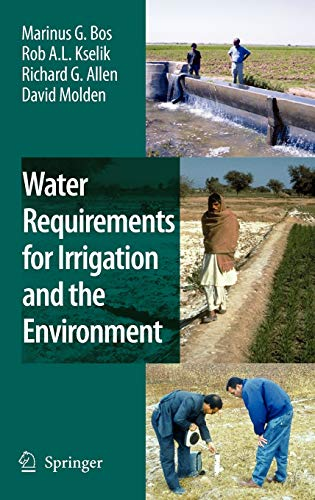 Water Requirements for Irrigation and the Environment: Bos, Marinus G.,