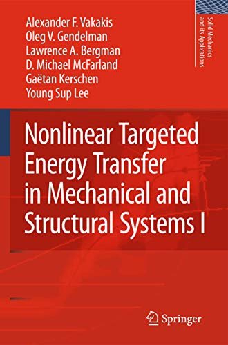 Nonlinear Targeted Energy Transfer in Mechanical and Structural Systems (Solid Mechanics and Its ...