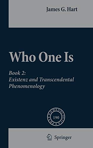 Who One Is: Book 2: Existenz and Transcendental Phenomenology (Phaenomenologica): Hart, James