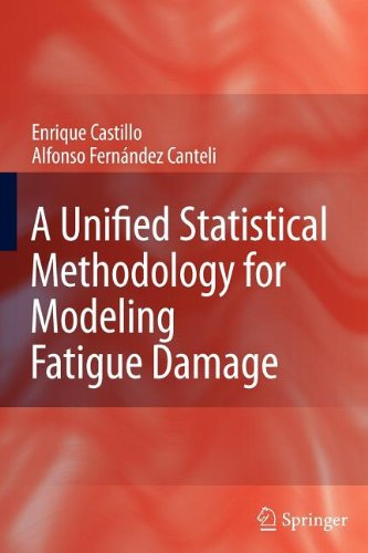 9781402091834: A Unified Statistical Methodology for Modeling Fatigue Damage