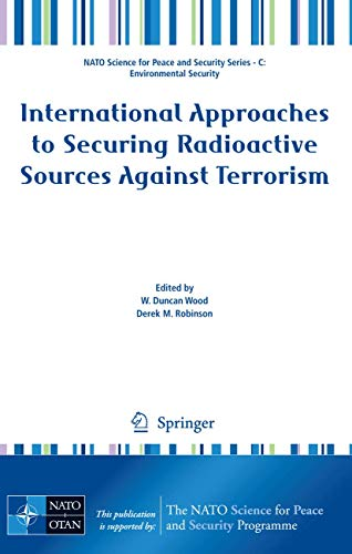 International Approaches to Securing Radioactive Sources Against Terrorism: W. Duncan Wood